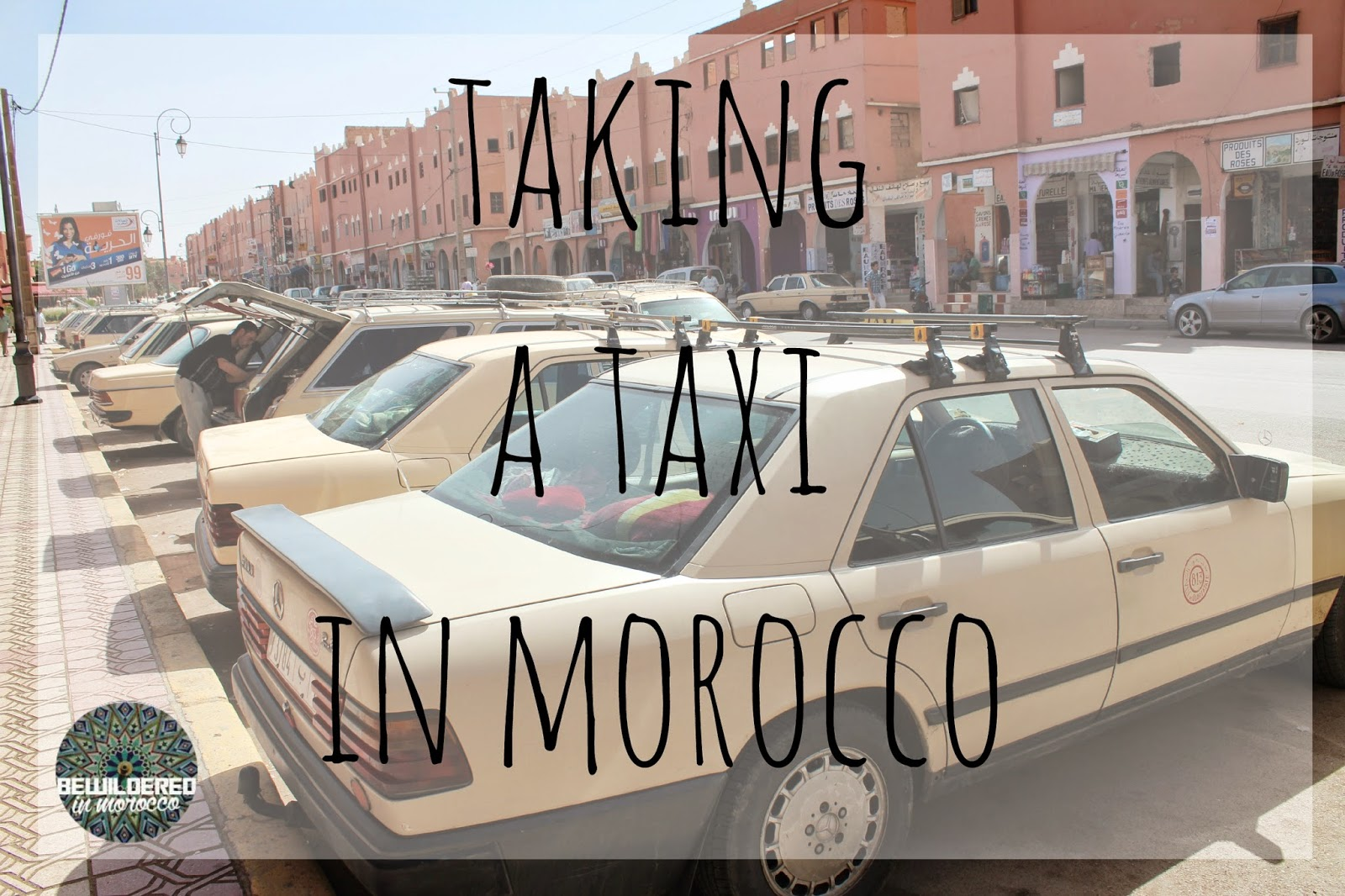 TAKING A TAXI IN MOROCCO – SURVIVAL KIT
