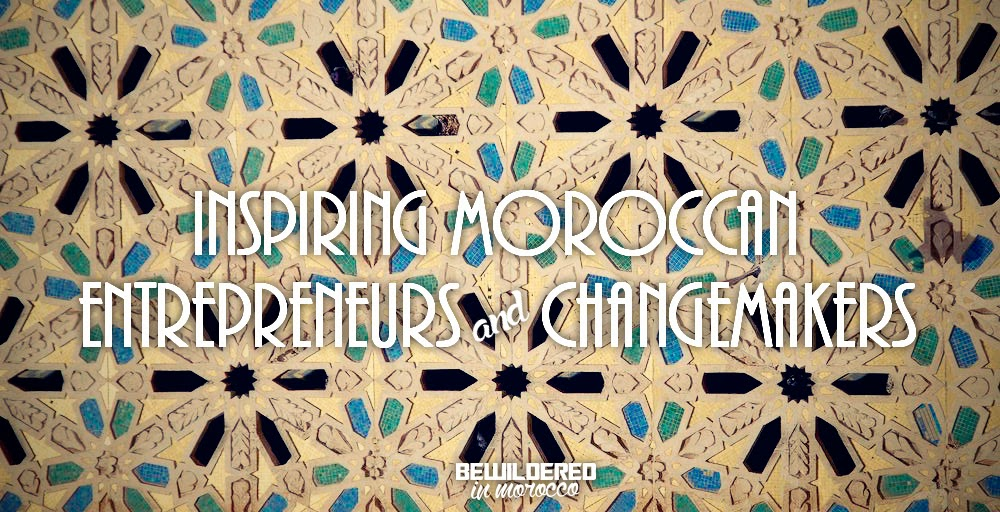 Inspiring Moroccan Entrepreneurs And Changemakers