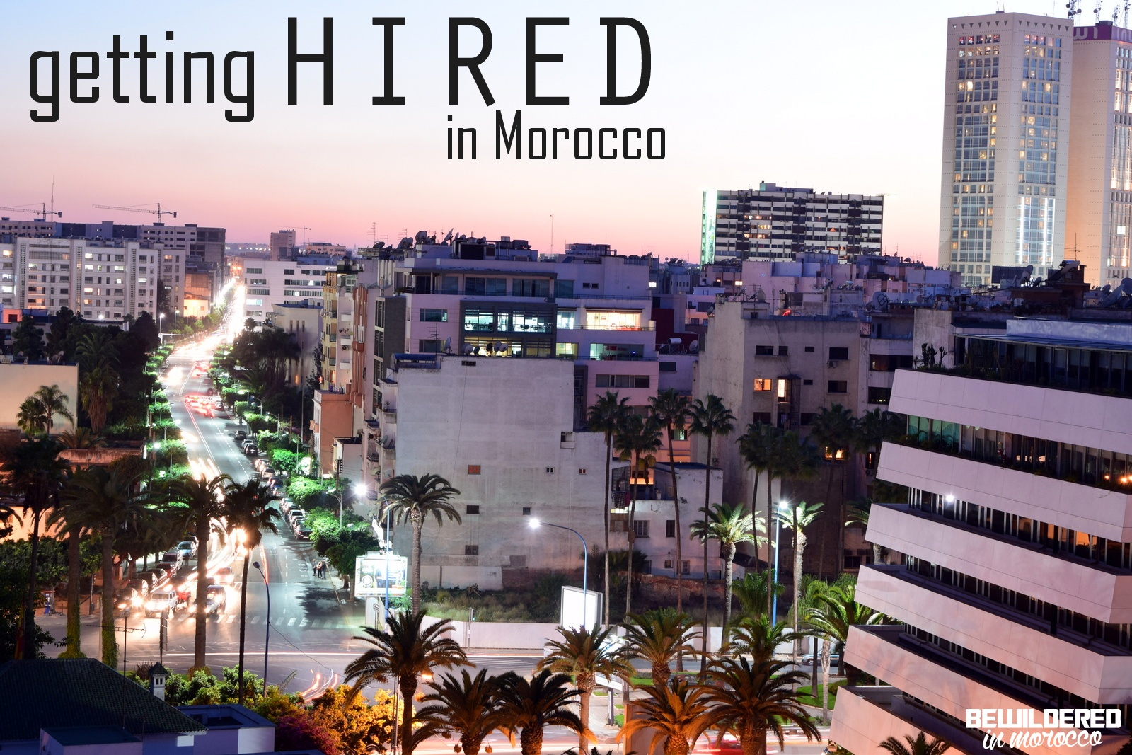 Get Hired In Morocco - Guide To Finding Work Casablanca boulevard roudani by night maarif