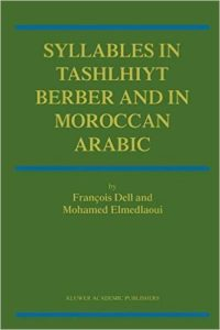 Syllables In Tashlhiyt Berber And In Moroccan Arabic (International Handbooks of Linguistics)