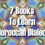 7 books to learn Moroccan Arabic- Darija
