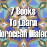 7 books to learn Moroccan Arabic- Darija