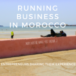 Is It Hard To Run Business In Morocco? | Testimonials Of 5 Entrepreneurs